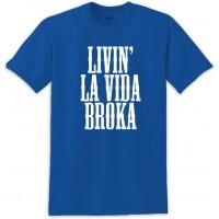 Livin' La Vida Broka Tee Shirt