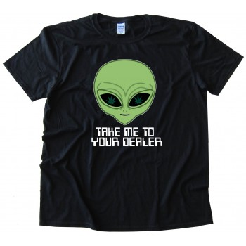 Take Me To Your Dealer Alien
