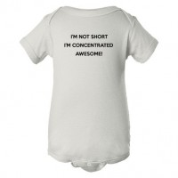 Baby Bodysuit I'M Not Short I'M Concentrated