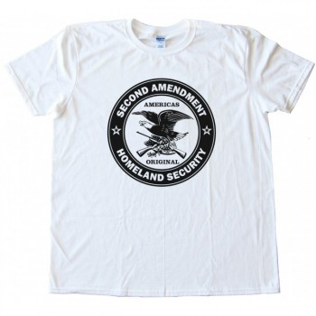 Americas Original Homeland Security The Second Amendment Tee Shirt