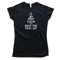 Keep Calm And Shut The F#$&Amp; Up! - Tee Shirt