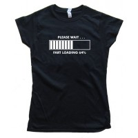 Womens Please Wait : Fart Loading Hilarious Tee Shirt