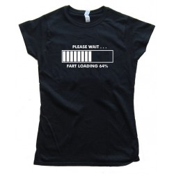 Womens Please Wait : Fart Loading Hilarious Tee Shirt