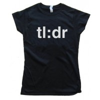 Womens Tl:Dr Too Long : Didn'T Read Tee Shirt