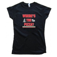 Womens Where'S The Pizza? - Tee Shirt