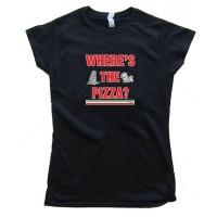 Womens Where'S The Pizza? - Tee Shirt