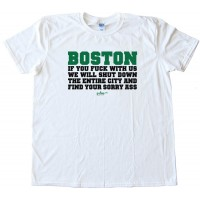 Boston If You Fuck With Us We Will