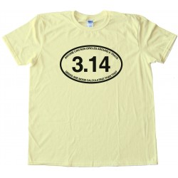 3.14 Anyone Can Run Circles Around A Track - Tee Shirt
