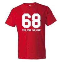 68 You Owe Me One - Tee Shirt
