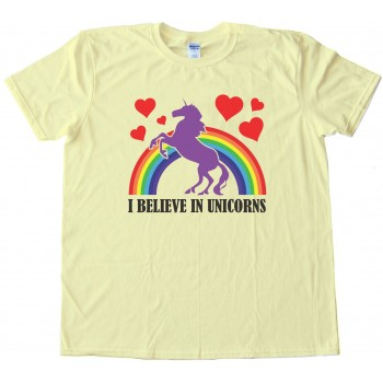 I Believe In Unicorns Tee Shirt