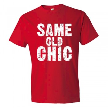 Same Old Chic. Fashionable - Tee Shirt