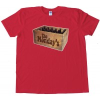 A Case Of The Mondays - Tee Shirt