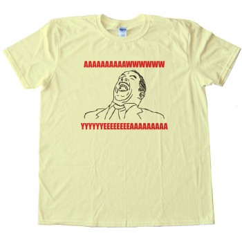 Aaawwww Yeeaaaahhhh With Text Rage Face Tee Shirt