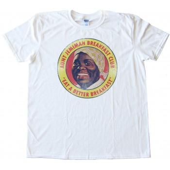Aunt Jemimah Breakfast Club - Eat A Better Breakfast - Tee Shirt