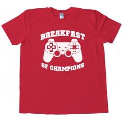 Breakfast Of Champions Gamer - Tee Shirt