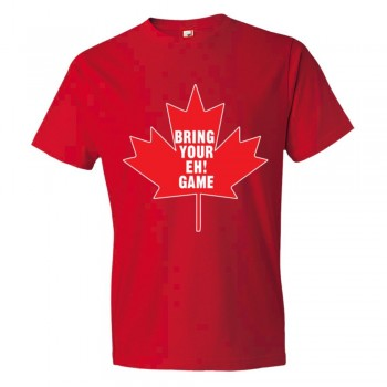 Bring Your Eh Game Canadian Flag Maple Leaf - Tee Shirt