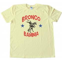 Bronco Bamma Barrack Obama Bucking Bronco - Tee Shirt