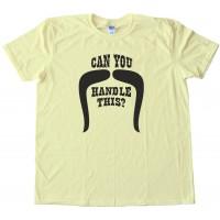 Can You Handle This Handlebar Mustache Movember - Tee Shirt