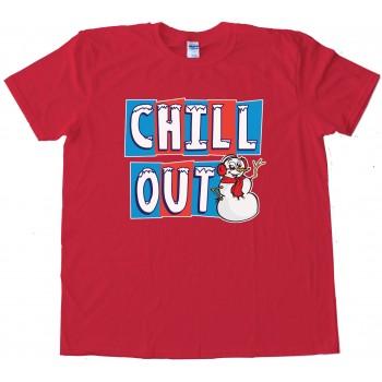 Chill Out Snowman - Tee Shirt