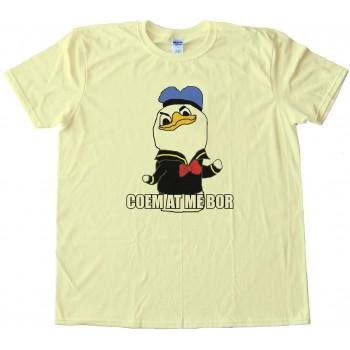 Coem At Me Bor - Come At Me Bro Dolan Tee Shirt