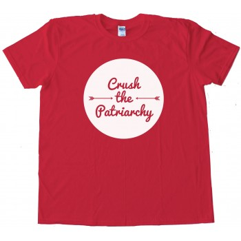 Crush The Patriarchy - Tee Shirt