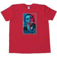 Dope Obama Smoking Weed - Tee Shirt