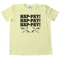 Duck Dynasty Happy Happy Happy Phil Robertson Duck Commander - Tee Shirt