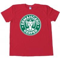 Ermahgerd Kerfer Starbucks Parody - Tee Shirt