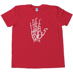 Free High Fives Hand - Tee Shirt