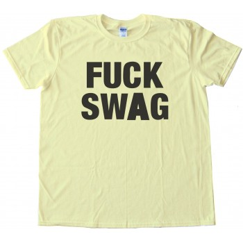 Fuck Swag - Tee Shirt