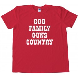 God Family Guns Country - Tee Shirt