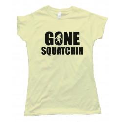 Gone Squatchin BigfootTee Shirt