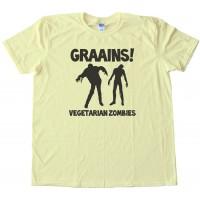 Graaaaiins! Vegetarian Zombies - Tee Shirt