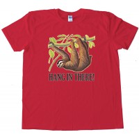 Hang In There! Sloth - Tee Shirt