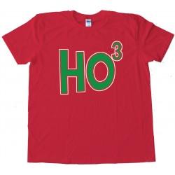 Ho3 Ho Ho Ho Christmas Santa Claus - Tee Shirt