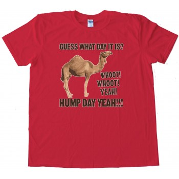 Hump Day! Geico Camel - Tee Shirt
