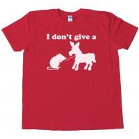 I Don'T Give A Rats Ass - Tee Shirt