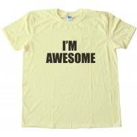 I'M Awesome Tee Shirt