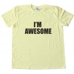 I'M Awesome Tee Shirt