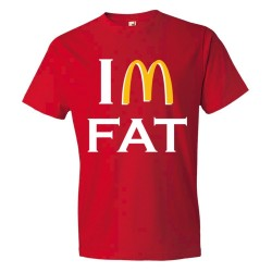I'M Fat Mc Donalds Overweight - Tee Shirt