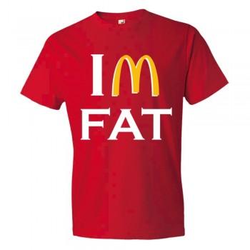 I'M Fat Mc Donalds Overweight - Tee Shirt