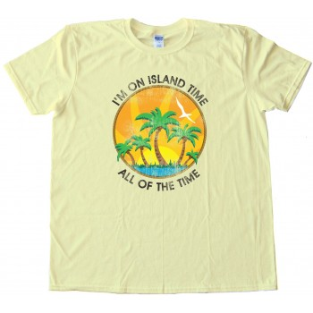 I'M On Island Time All Of The Time - Retro - Tee Shirt