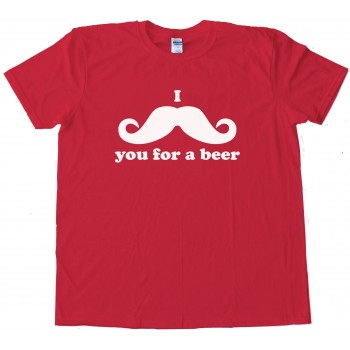 I Mustache You For A Beer - Tee Shirt