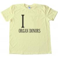 I _________ Organ Donors - Love - Tee Shirt