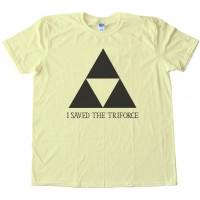 I Saved The Triforce Legend Of Zelda Nintendo - Tee Shirt
