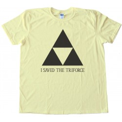 I Saved The Triforce Legend Of Zelda Nintendo - Tee Shirt