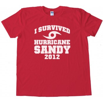 I Survived Hurricane Sandy 2012 - Tee Shirt