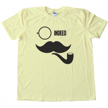 Indeed Like A Sir Pipe Mustache Movember - Tee Shirt
