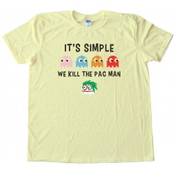 It'S Simple - We Kill The Pacman Freakout Joker - Tee Shirt