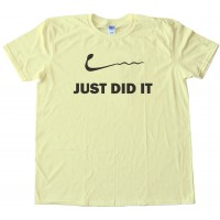 Just Did It - Nike - Sperm - Sex - Tee Shirt